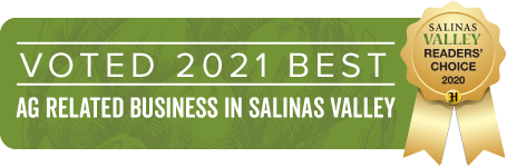 Voted 2021 Best AG Related Business in Salinas Valley