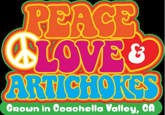 Peace, Love, and Artichokes - Grown in Coachella Valley, CA