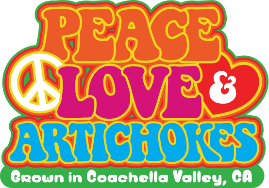 Peace, Love, and Artichokes - Grown in Coachella Valley, CA